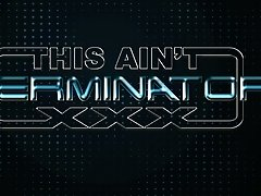 This Ain't Terminator XXX Softcore Trailer