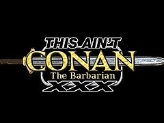 This Ain't Conan the Barbarian XXX Trailer
